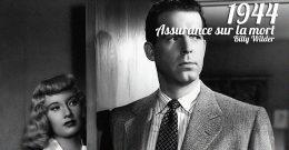 Assurance sur la mort, 1944 – Critique & Analyse