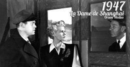 La Dame de Shanghai, 1947 – Critique & Analyse