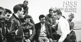 A la rencontre de… La fureur de vivre (1955)