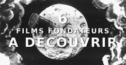 6 films fondateurs à découvrir