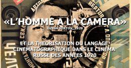 L'Homme à la Caméra et la théorisation du langage cinématographique